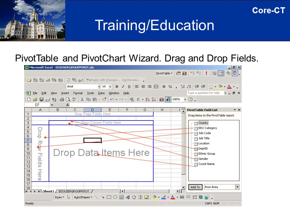 Core-CT PivotTable and PivotChart Wizard. Drag and Drop Fields. Training/Education