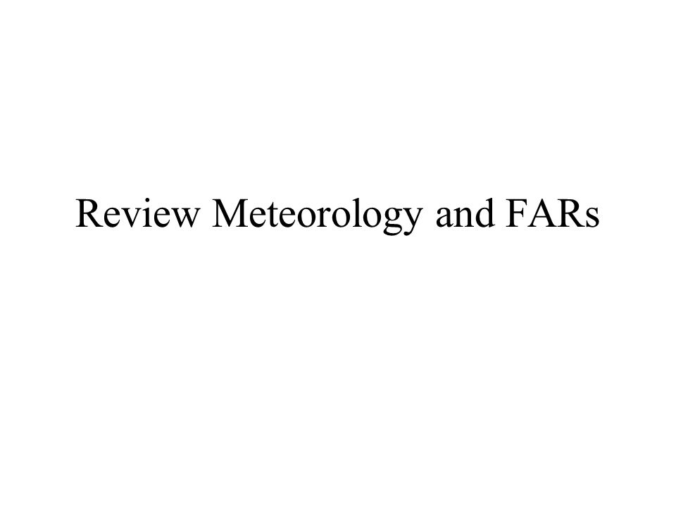Review Meteorology and FARs