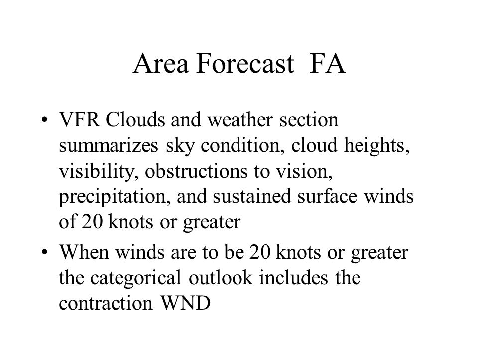 Area Forecast FA VFR Clouds and weather section summarizes sky condition, cloud heights, visibility, obstructions to vision, precipitation, and sustai
