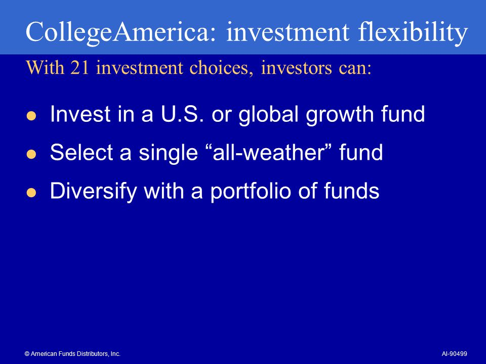 CollegeAmerica: investment flexibility Invest in a U.S.