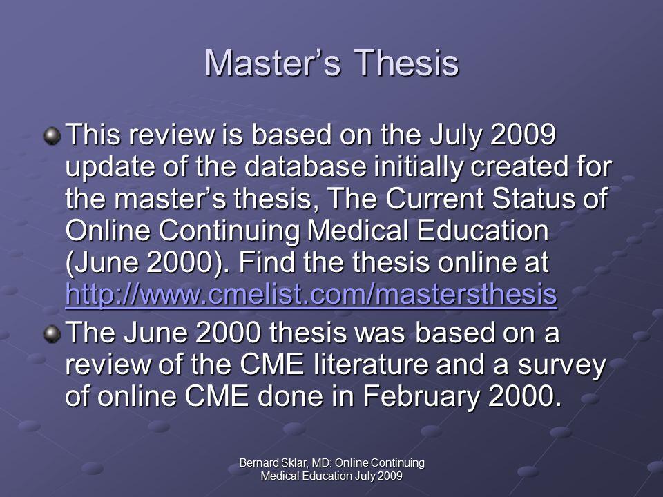 Bernard Sklar, MD: Online Continuing Medical Education July 2009 Why is Online CME Use Still Low.