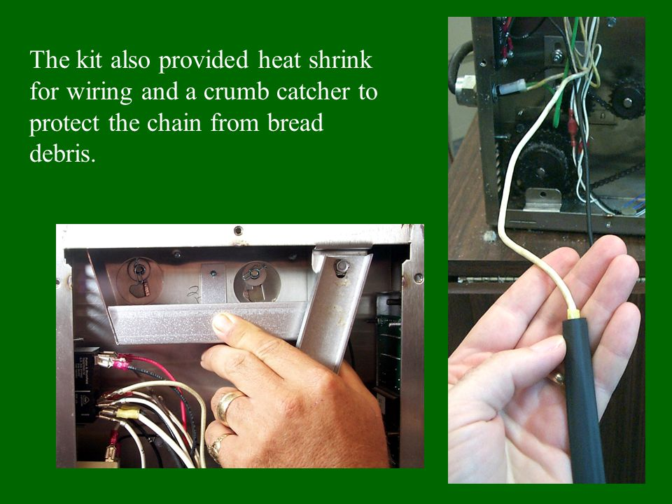 The kit also provided heat shrink for wiring and a crumb catcher to protect the chain from bread debris.