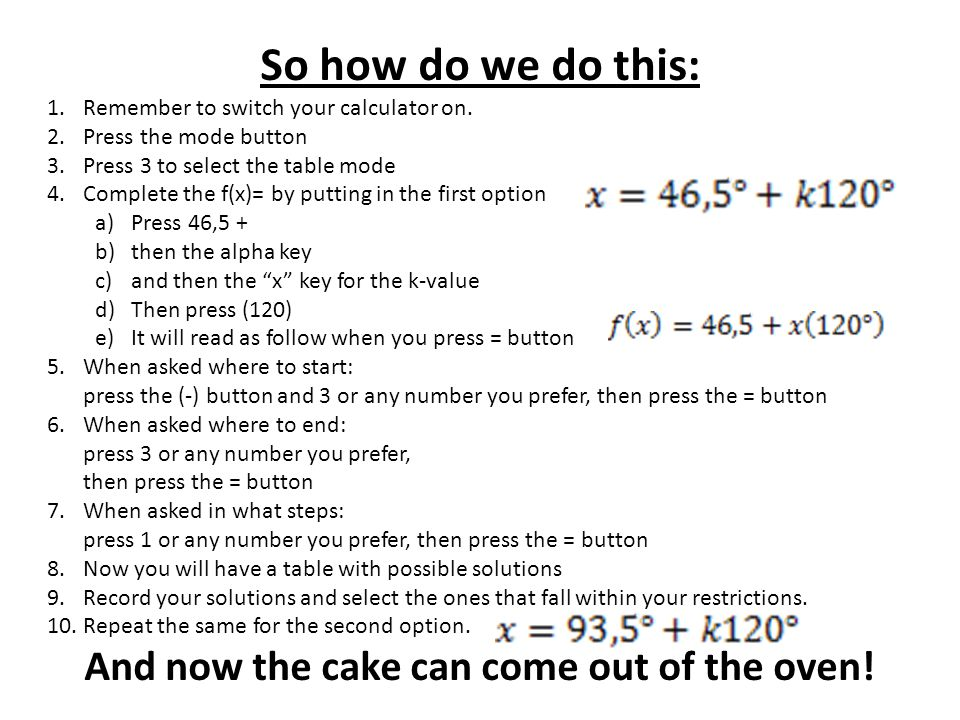 So how do we do this: 1.Remember to switch your calculator on.