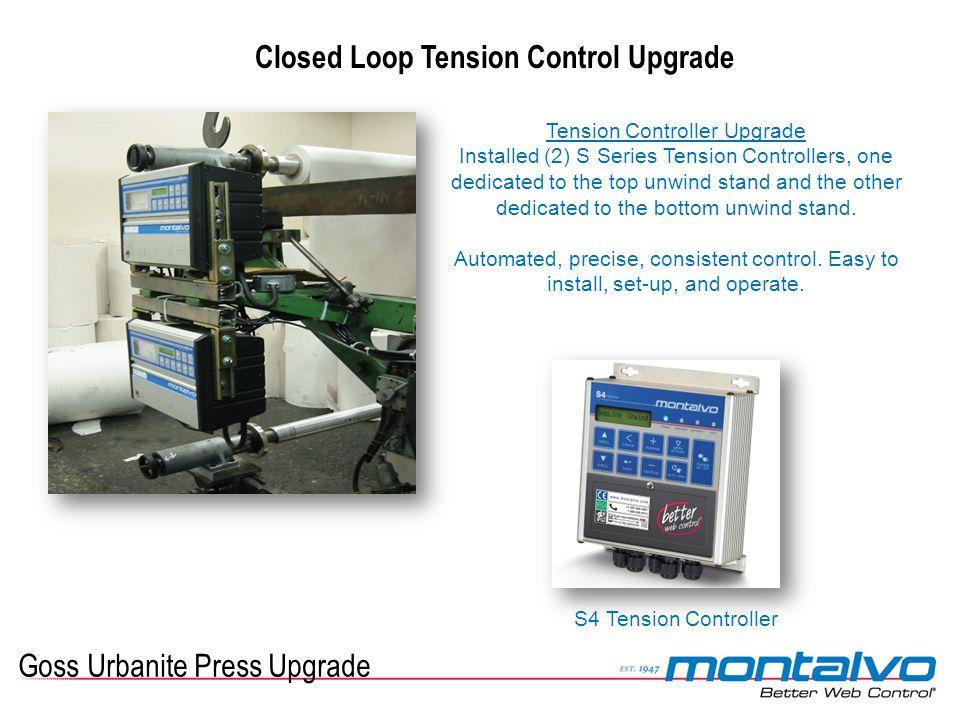 Goss Urbanite Press Upgrade Closed Loop Tension Control Upgrade Tension Controller Upgrade Installed (2) S Series Tension Controllers, one dedicated t