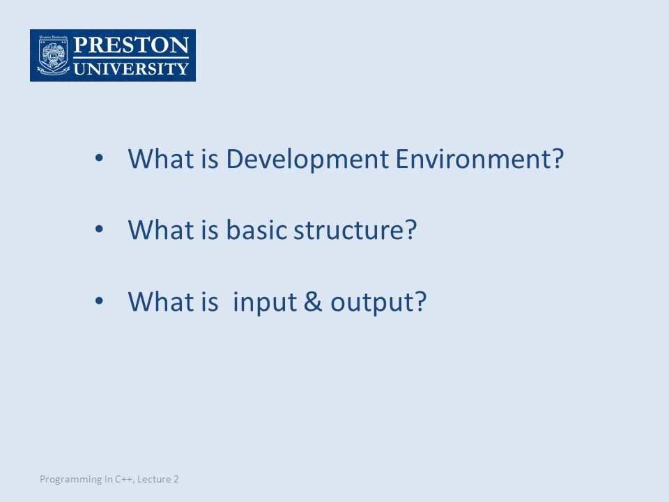 What is Development Environment What is basic structure What is input & output