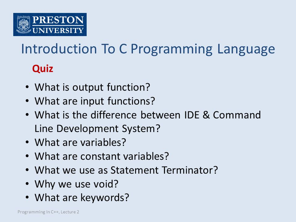 Programming In C++, Lecture 2 Introduction To C Programming Language What is output function.