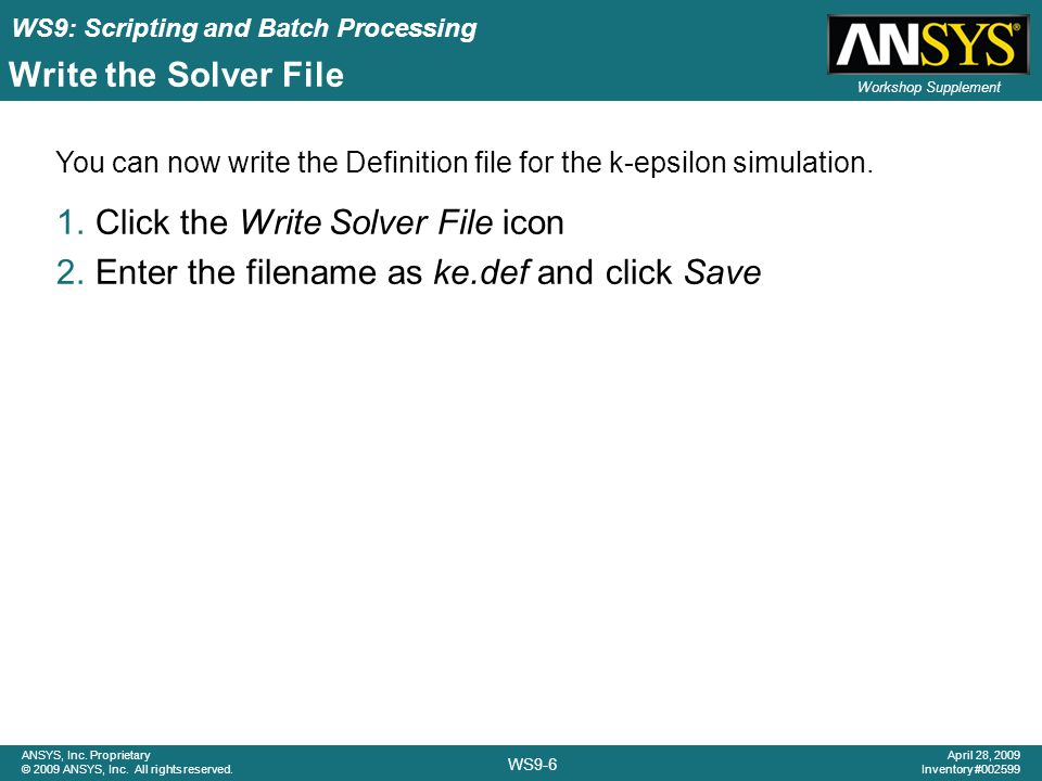WS9: Scripting and Batch Processing WS9-6 ANSYS, Inc.