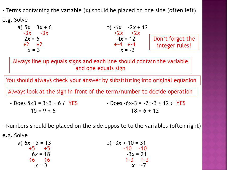- Terms containing the variable (x) should be placed on one side (often left) e.g.