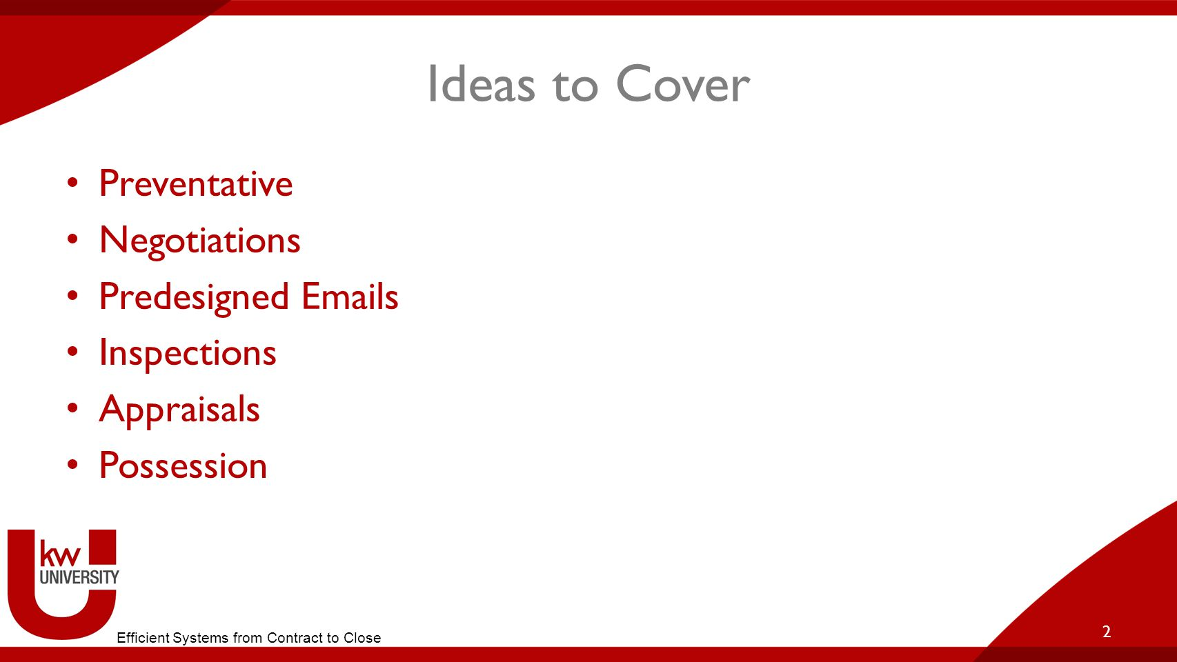 Ideas to Cover Preventative Negotiations Predesigned Emails Inspections Appraisals Possession 2 Efficient Systems from Contract to Close