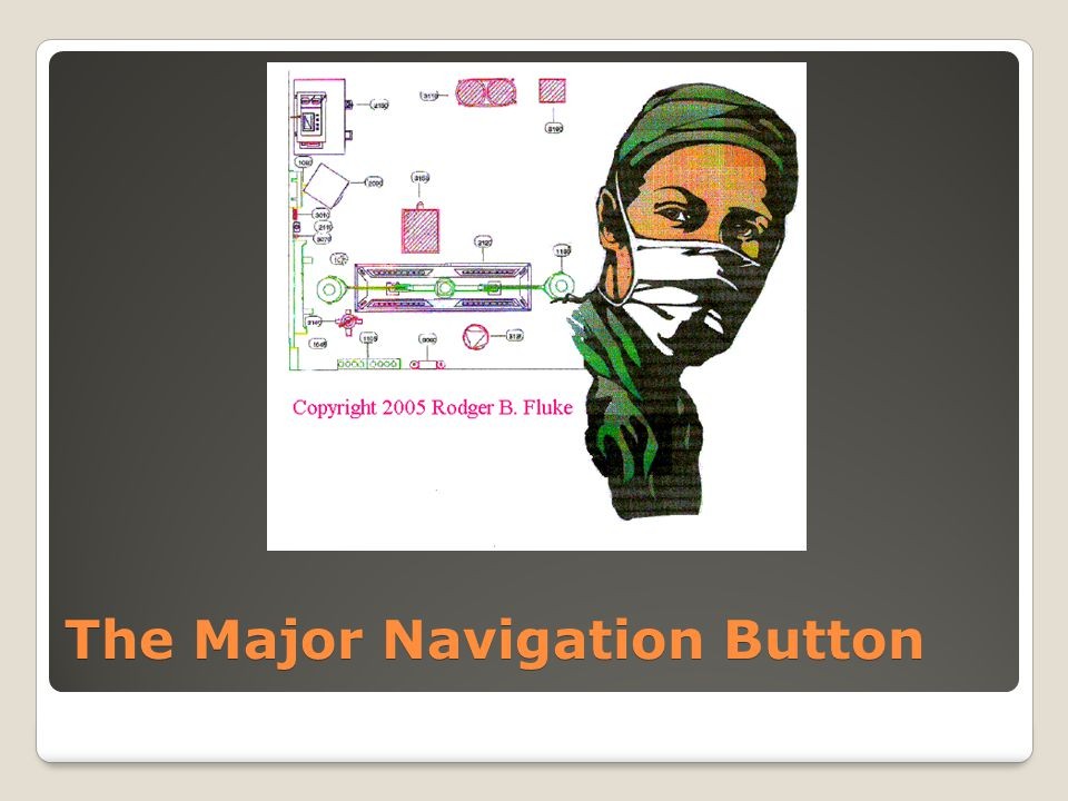 The Major Navigation Button