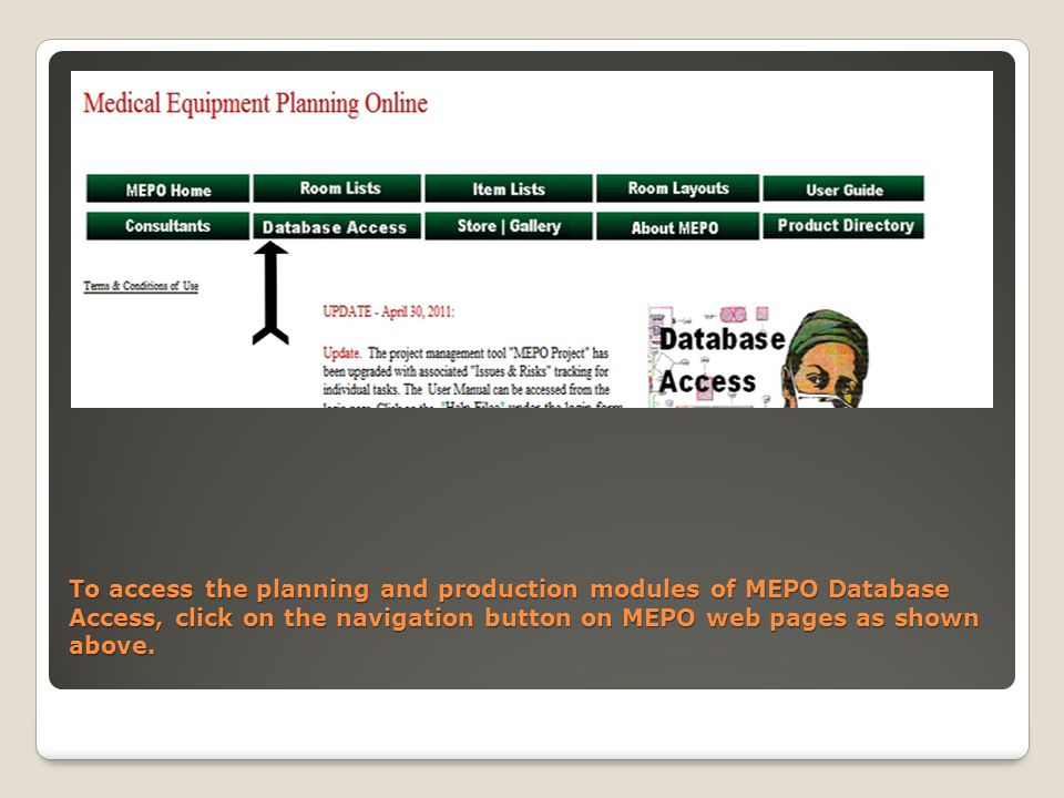 To access the planning and production modules of MEPO Database Access, click on the navigation button on MEPO web pages as shown above.