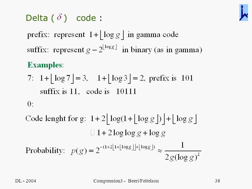 DL - 2004Compression3 – Beeri/Feitelson38 Delta ( ) code :
