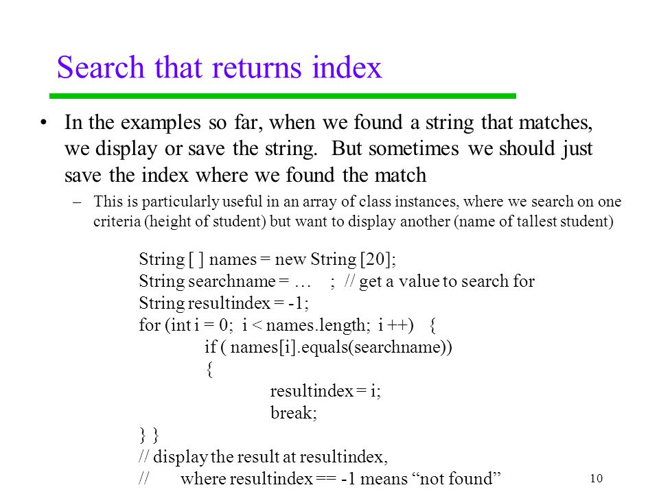 Search that returns index In the examples so far, when we found a string that matches, we display or save the string.