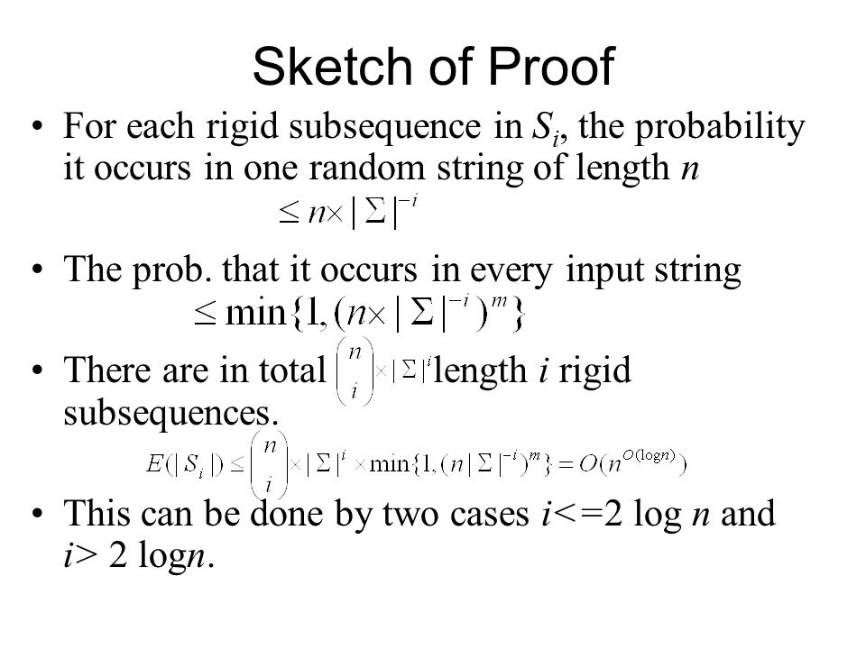 Sketch of Proof For each rigid subsequence in S i, the probability it occurs in one random string of length n The prob.