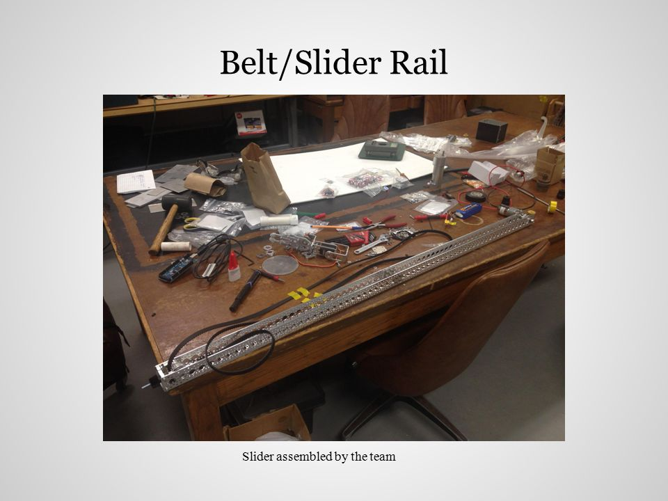 Belt/Slider Rail Slider assembled by the team