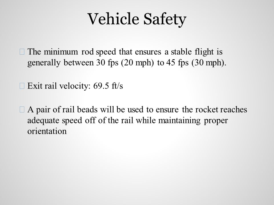 The minimum rod speed that ensures a stable flight is generally between 30 fps (20 mph) to 45 fps (30 mph).