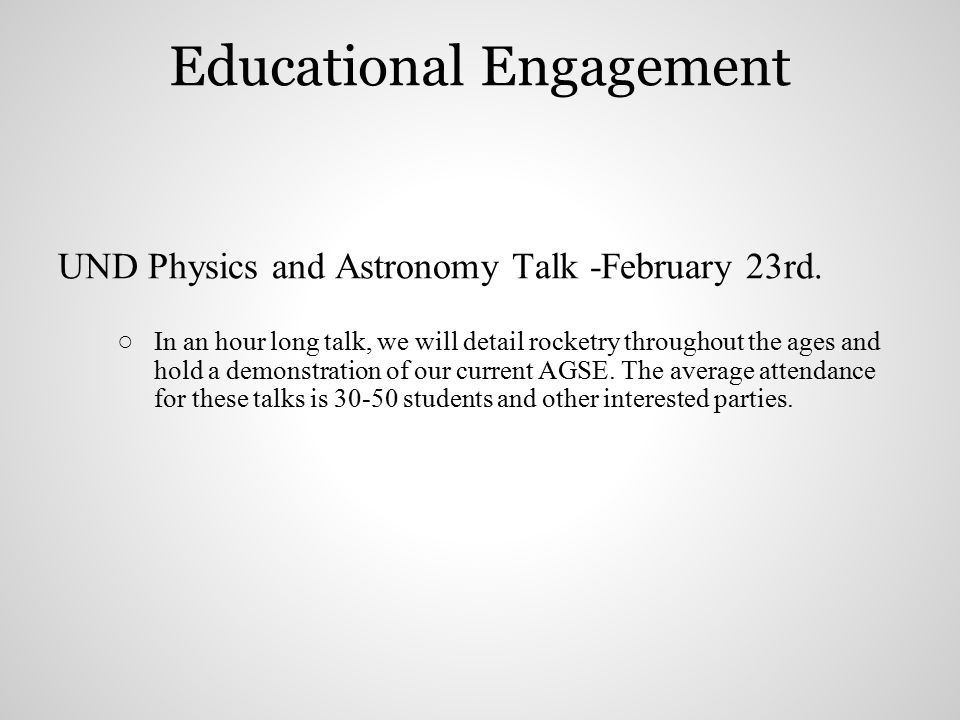 UND Physics and Astronomy Talk -February 23rd. ○In an hour long talk, we will detail rocketry throughout the ages and hold a demonstration of our curr