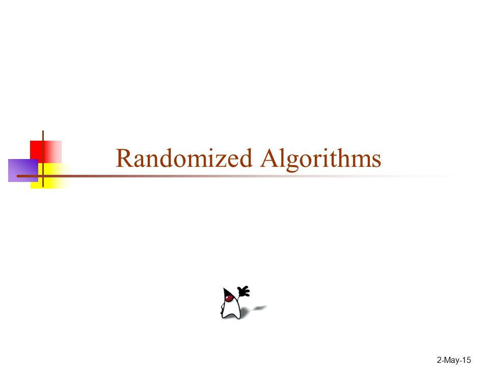 2-May-15 Randomized Algorithms