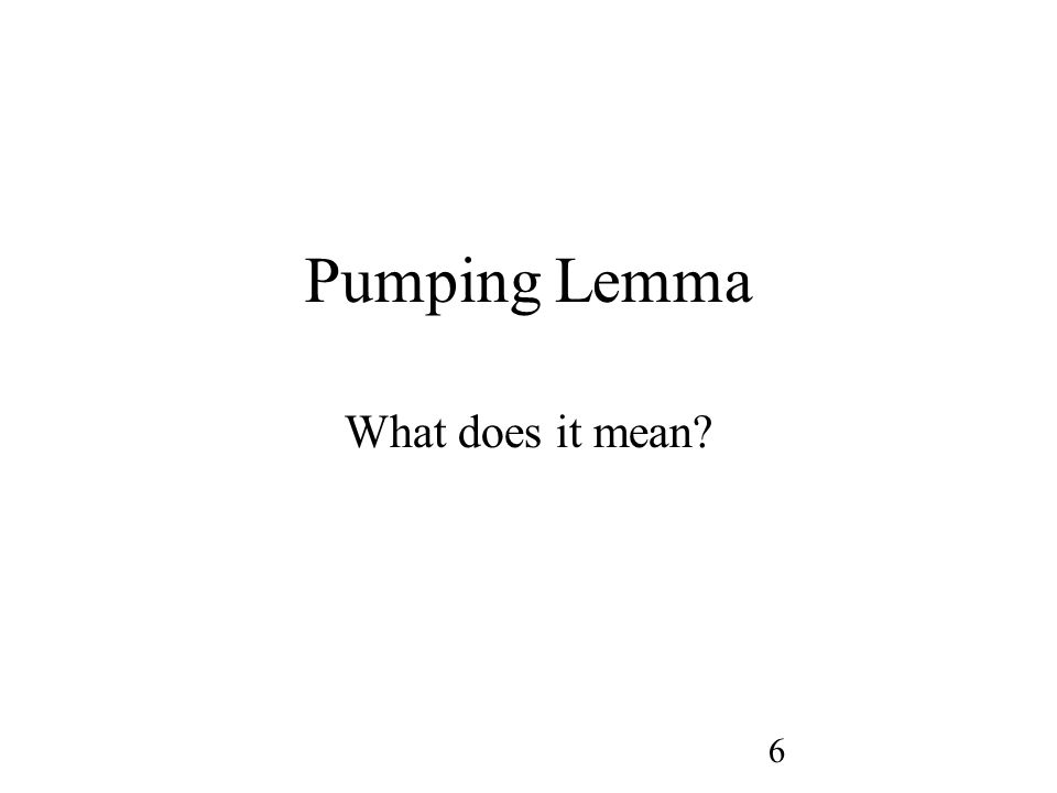 6 Pumping Lemma What does it mean