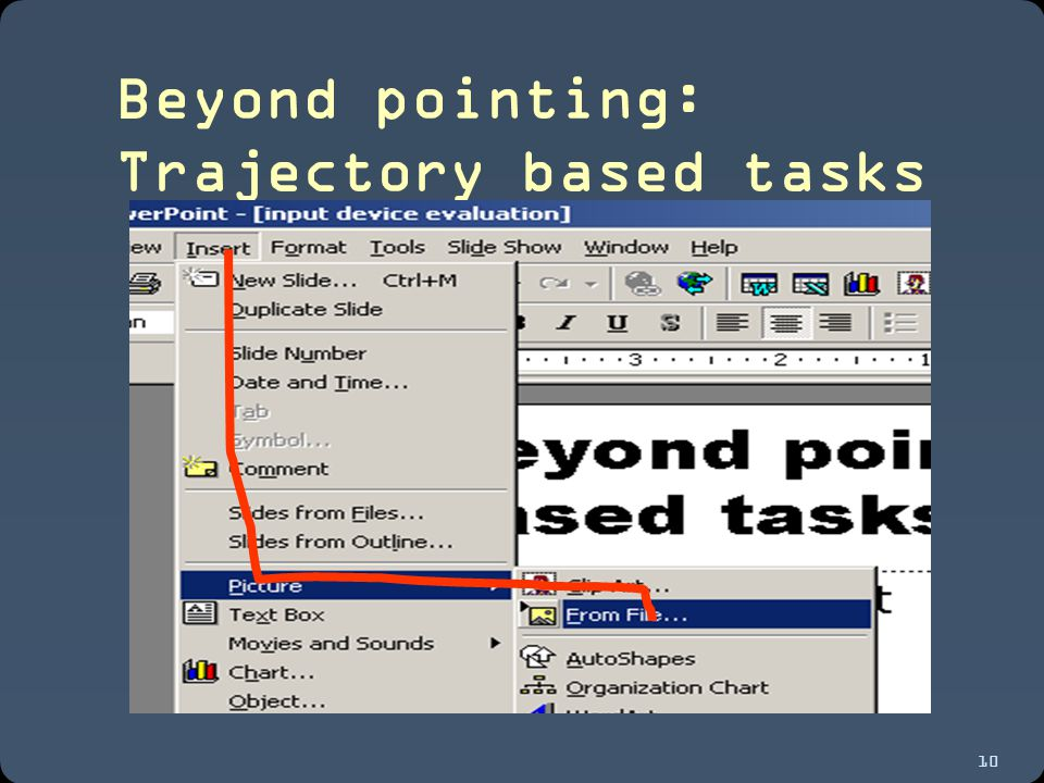 10 Beyond pointing: Trajectory based tasks