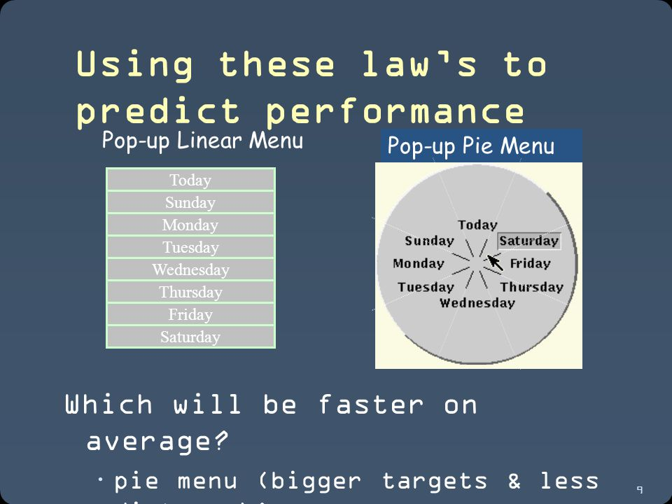 9 Using these law's to predict performance Which will be faster on average.