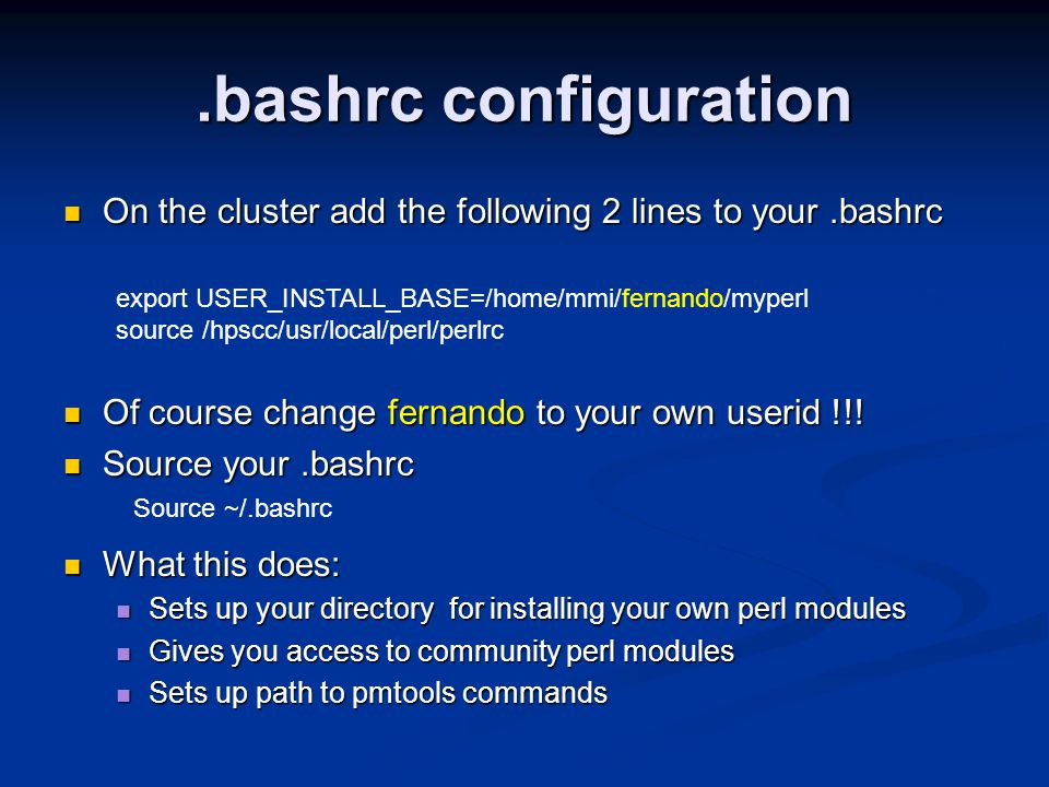 .bashrc configuration On the cluster add the following 2 lines to your.bashrc On the cluster add the following 2 lines to your.bashrc Of course change