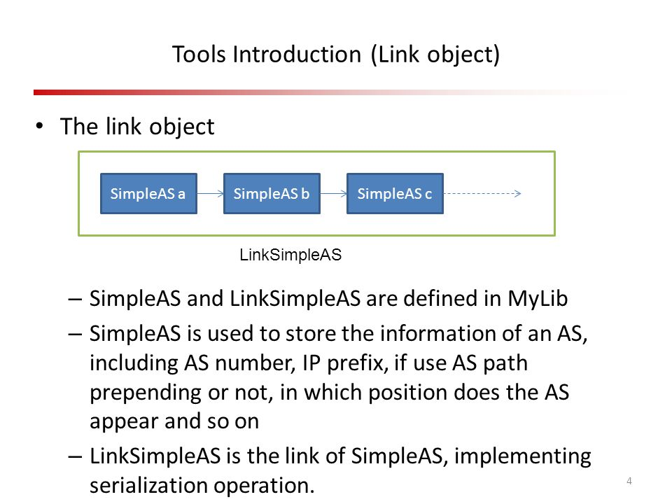 Tools Introduction (Link object) The link object 4 SimpleAS aSimpleAS bSimpleAS c LinkSimpleAS – SimpleAS and LinkSimpleAS are defined in MyLib – Simp