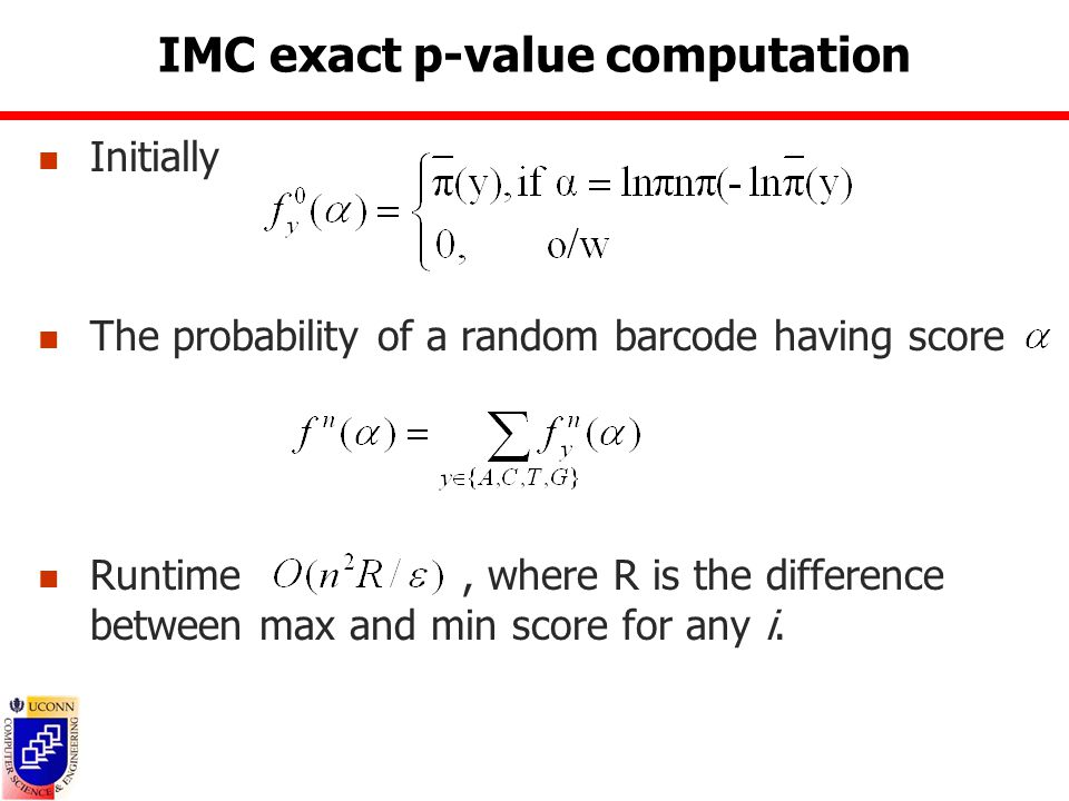 IMC exact p-value computation Initially The probability of a random barcode having score Runtime, where R is the difference between max and min score for any i.