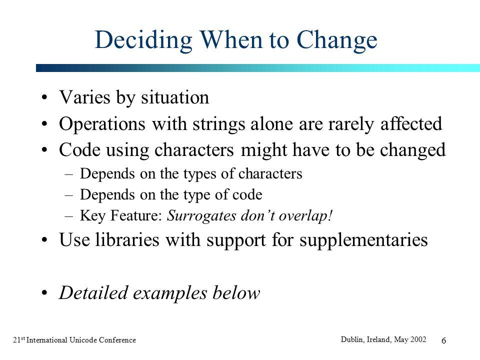 21 st International Unicode Conference Dublin, Ireland, May 2002 37 C/C++: Return Value Fixes Return values are trickier.