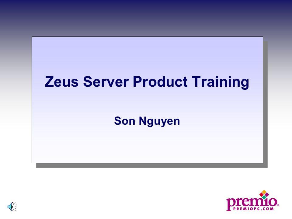 Zeus Server Product Training Son Nguyen Zeus Server Product Training Son Nguyen