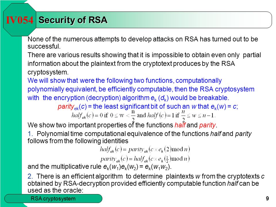 9 RSA cryptosystem We show two important properties of the functions half and parity.