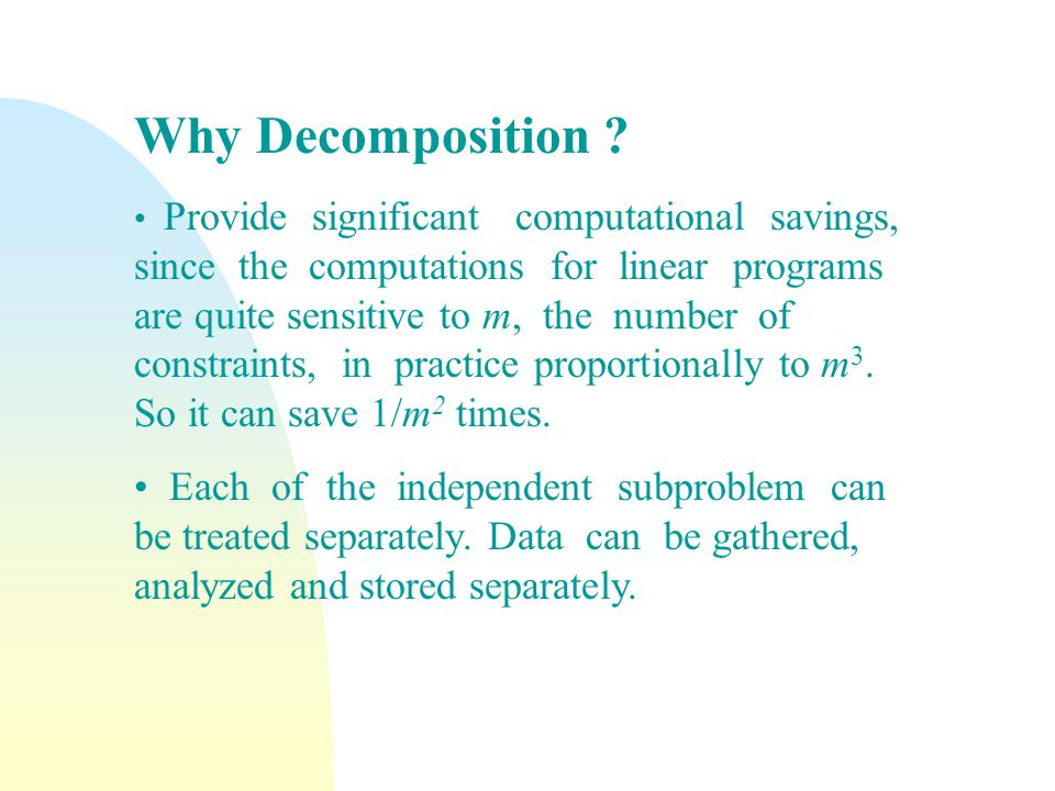 Why Decomposition .