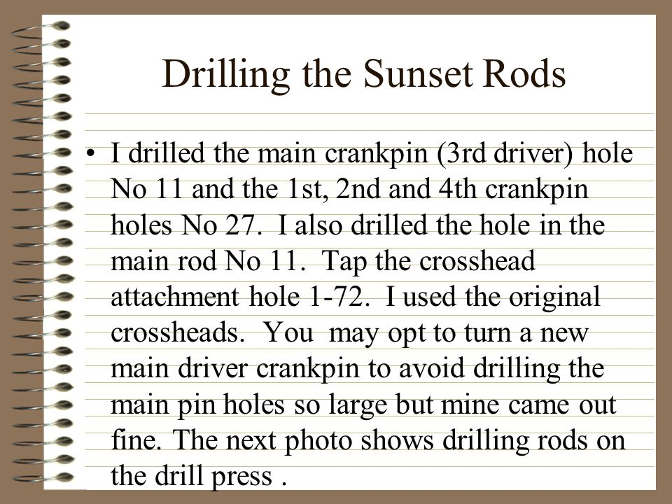 Drilling the Sunset Rods I drilled the main crankpin (3rd driver) hole No 11 and the 1st, 2nd and 4th crankpin holes No 27. I also drilled the hole in