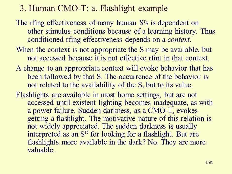 100 3. Human CMO-T: a. Flashlight example The rfing effectiveness of many human S r s is dependent on other stimulus conditions because of a learning