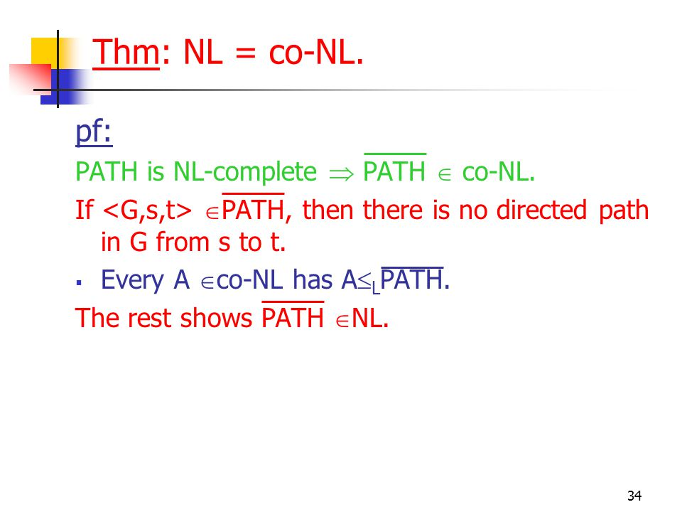 34 pf: PATH is NL-complete  PATH  co-NL.