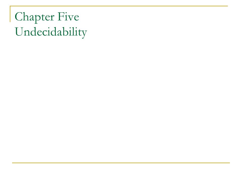 Chapter Five Undecidability
