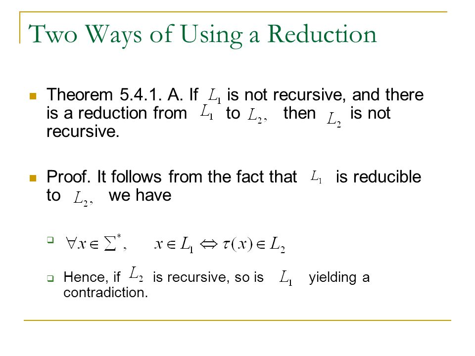 Two Ways of Using a Reduction Theorem 5.4.1. A.