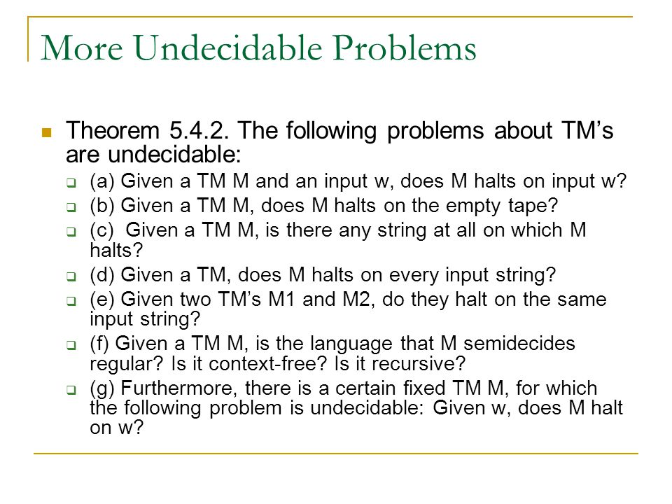 More Undecidable Problems Theorem 5.4.2.