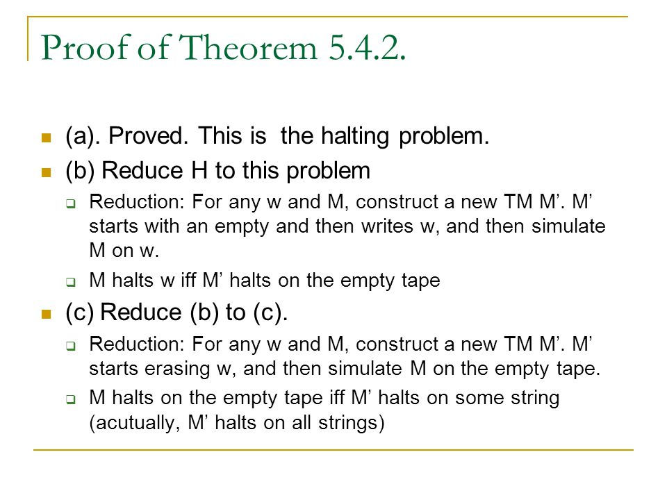 Proof of Theorem 5.4.2. (a). Proved. This is the halting problem.