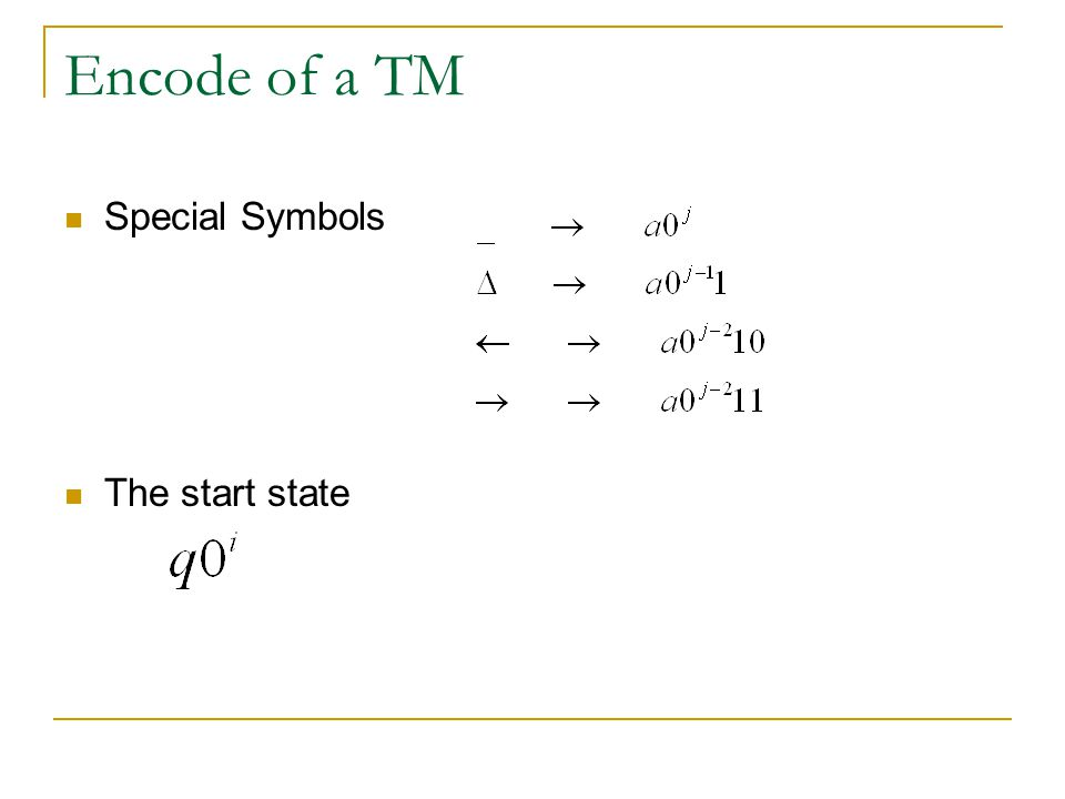 Encode of a TM Special Symbols The start state