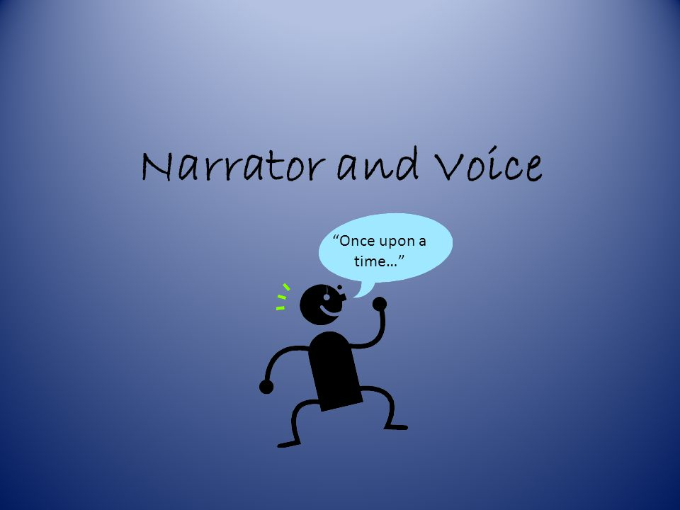 What is a Narrator.
