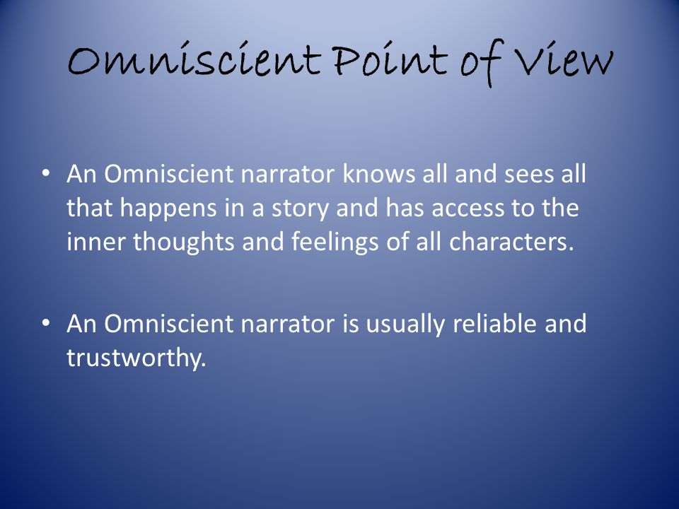 Third-Person Limited Point of View: Disadvantages Readers are limited to only what the narrator sees or can report.