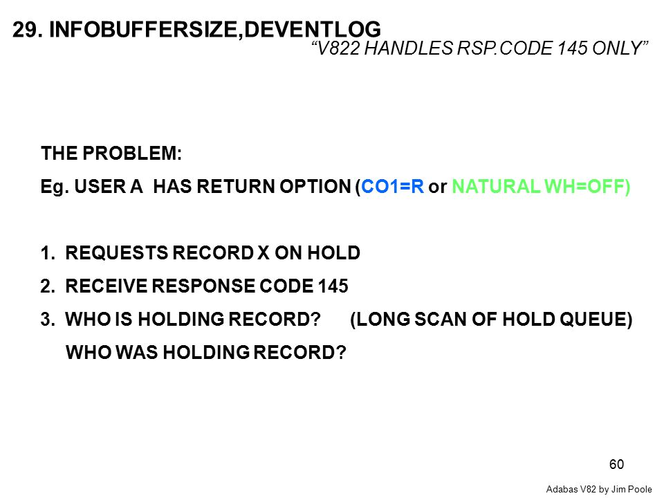 60 29. INFOBUFFERSIZE,DEVENTLOG V822 HANDLES RSP.CODE 145 ONLY THE PROBLEM: Eg.