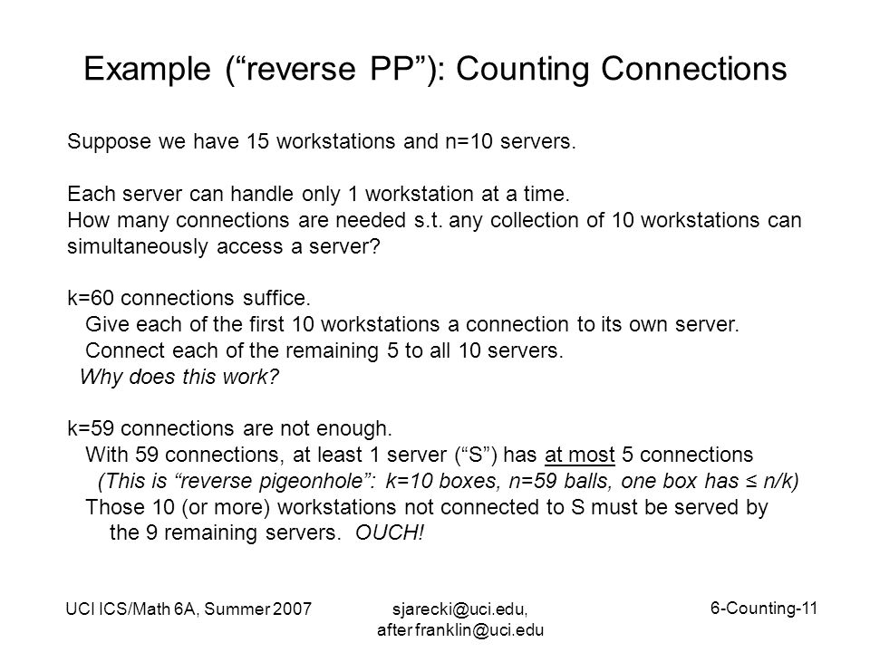 "sjarecki@uci.edu, after franklin@uci.edu UCI ICS/Math 6A, Summer 2007 6-Counting-11 Example (""reverse PP""): Counting Connections Suppose we have 15 wo"