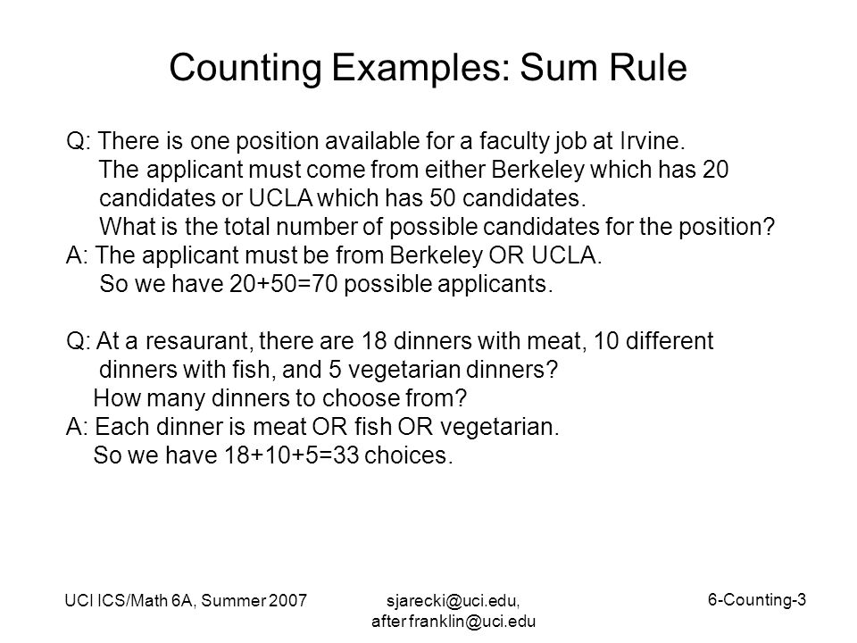 sjarecki@uci.edu, after franklin@uci.edu UCI ICS/Math 6A, Summer 2007 6-Counting-4 Counting Examples: Mixed Sum and Product Passwords consist of character strings of 6 to 8 characters.