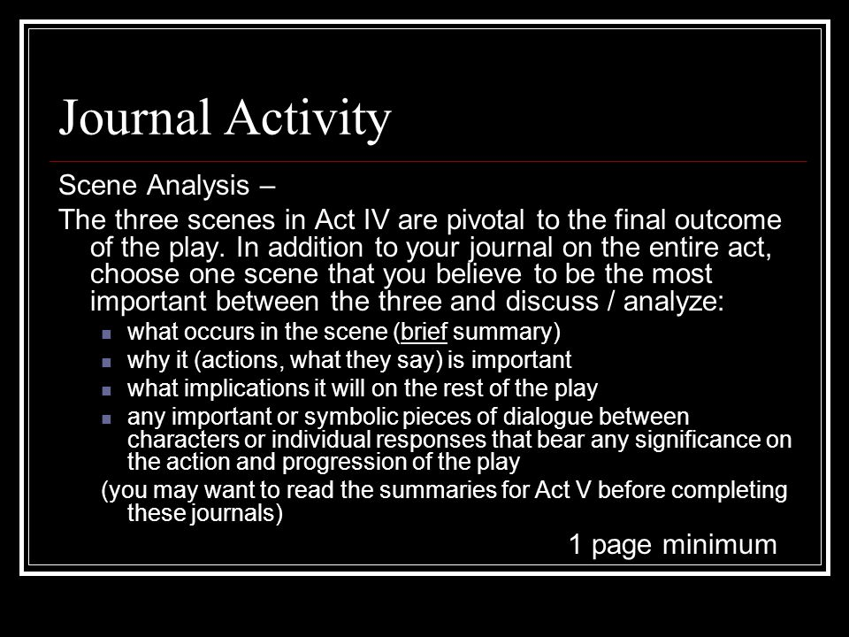 Journal Activity Scene Analysis – The three scenes in Act IV are pivotal to the final outcome of the play.