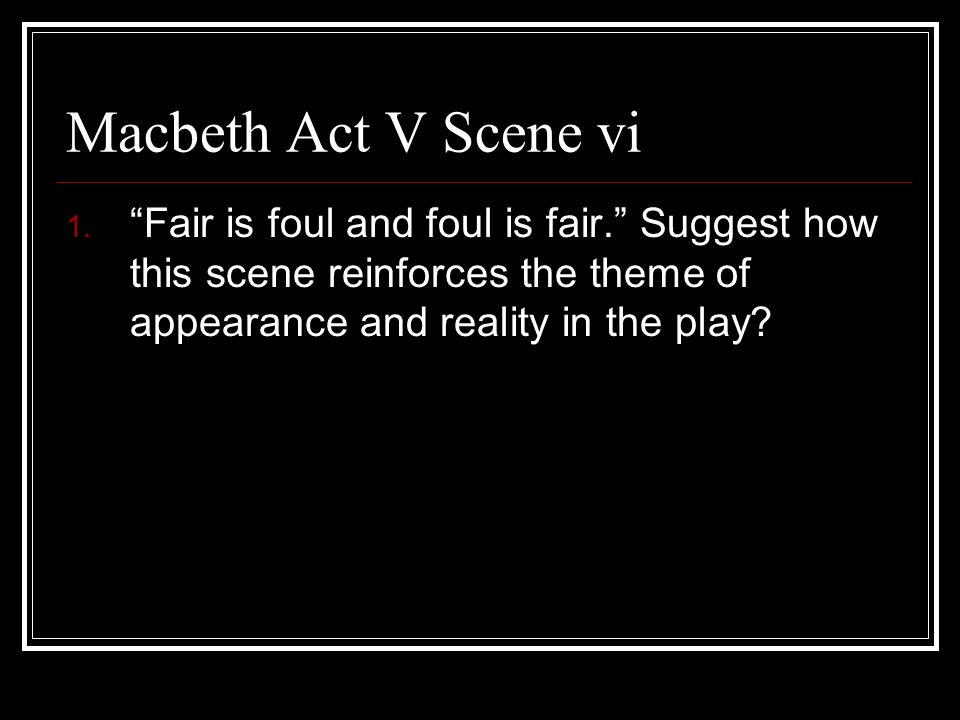 Fair Is Foul And Foul Is Fair Essay