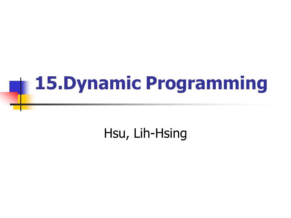 15.Dynamic Programming Hsu, Lih-Hsing