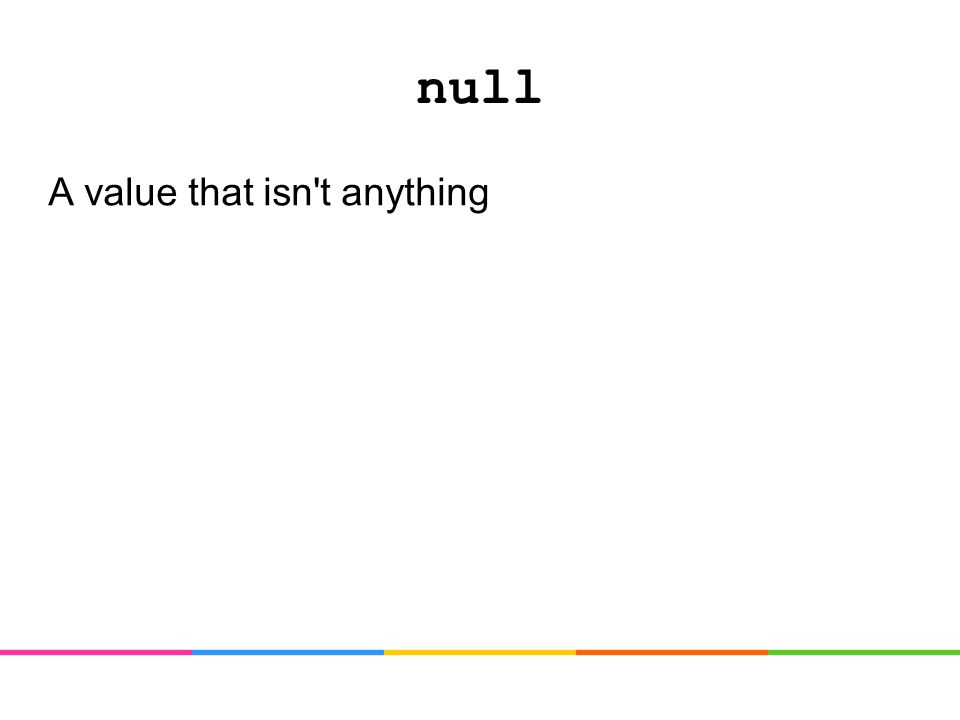 null A value that isn t anything