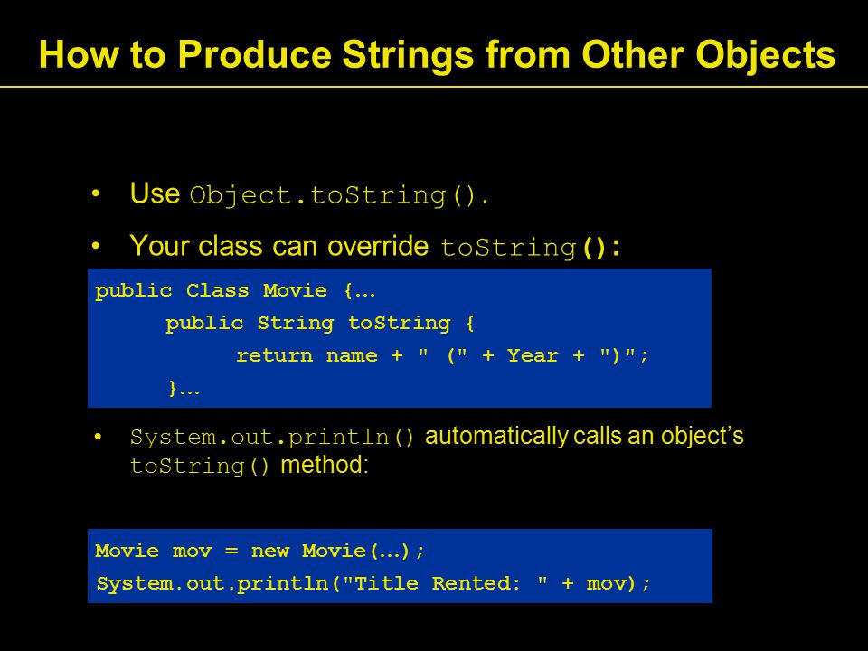 How to Produce Strings from Other Objects Use Object.toString().